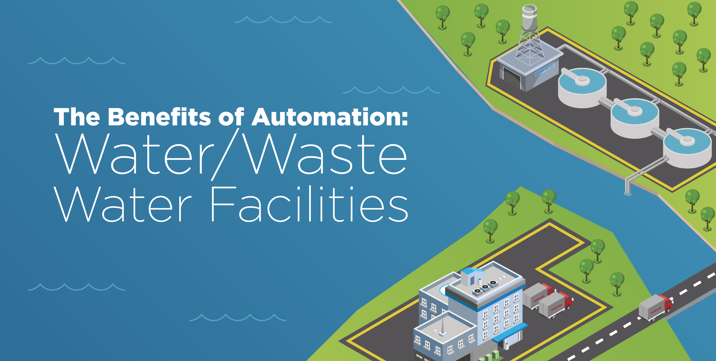 Benefits of an Automated Water/Waste Water Facility